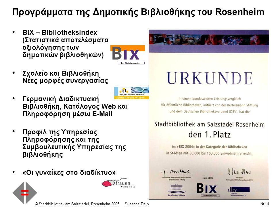 Nr. -4 © Stadtbibliothek am Salzstadel, Rosenheim 2005Susanne Delp Προγράμματα της Δημοτικής Βιβλιοθήκης του Rosenheim BIX – Bibliotheksindex (Στατιστ