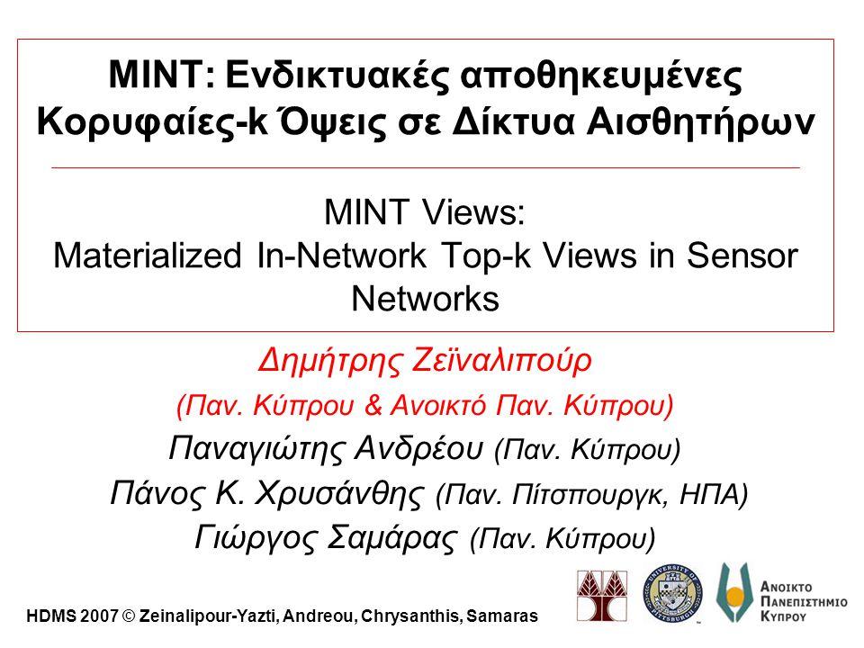 MINT: Ενδικτυακές αποθηκευμένες Κορυφαίες-k Όψεις σε Δίκτυα Αισθητήρων MINT Views: Materialized In-Network Top-k Views in Sensor Networks Δημήτρης Ζεϊναλιπούρ (Παν.