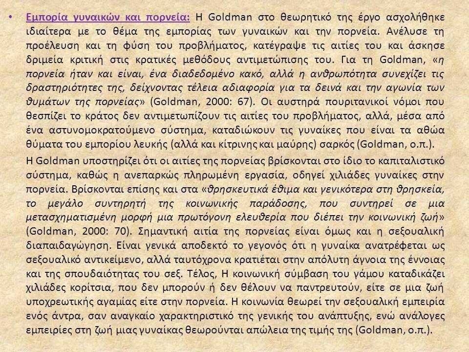 Εμπορία γυναικών και πορνεία: Η Goldman στο θεωρητικό της έργο ασχολήθηκε ιδιαίτερα με το θέμα της εμπορίας των γυναικών και την πορνεία.