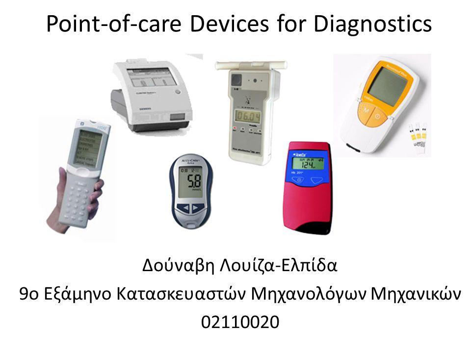 Point-of-care Devices for Diagnostics Δούναβη Λουίζα-Ελπίδα 9ο Εξάμηνο Κατασκευαστών Μηχανολόγων Μηχανικών 02110020