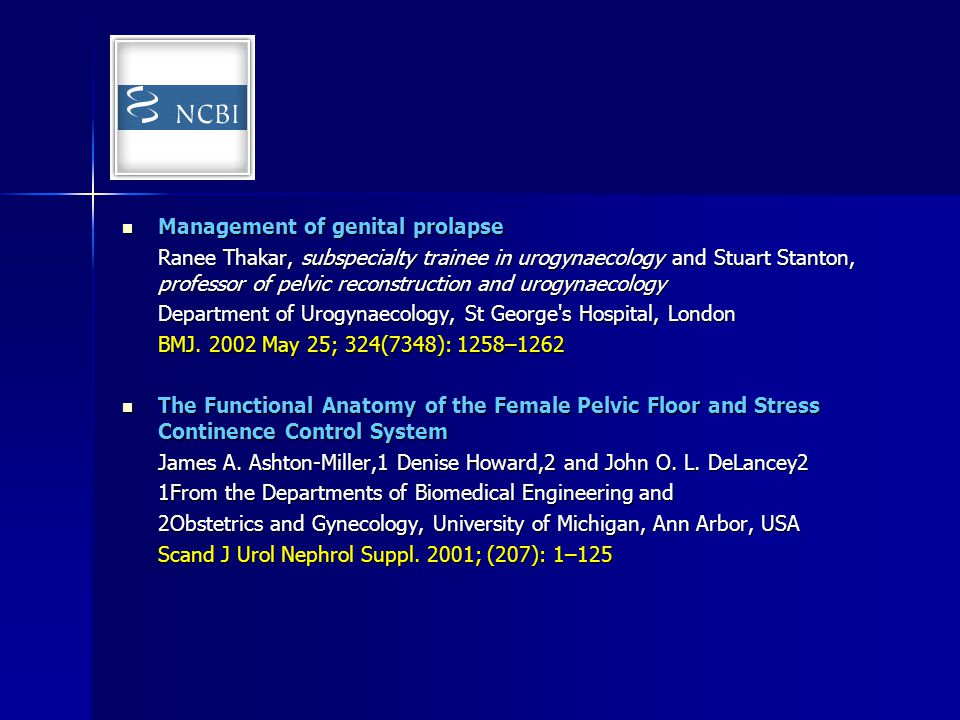 Management of genital prolapse Management of genital prolapse Ranee Thakar, subspecialty trainee in urogynaecology and Stuart Stanton, professor of pe