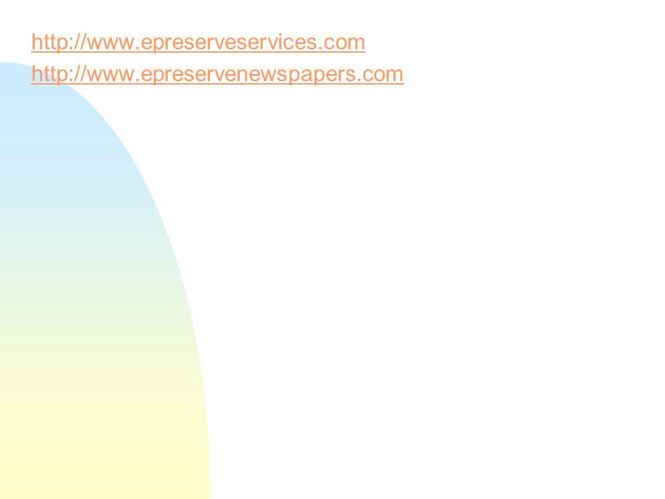 http://www.epreserveservices.comhttp://www.epreserveservices.com http://www.epreservenewspapers.comhttp://www.epreservenewspapers.com