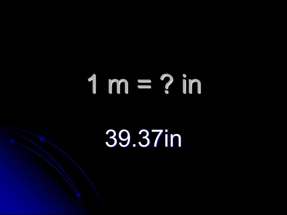 1 m = in 39.37in