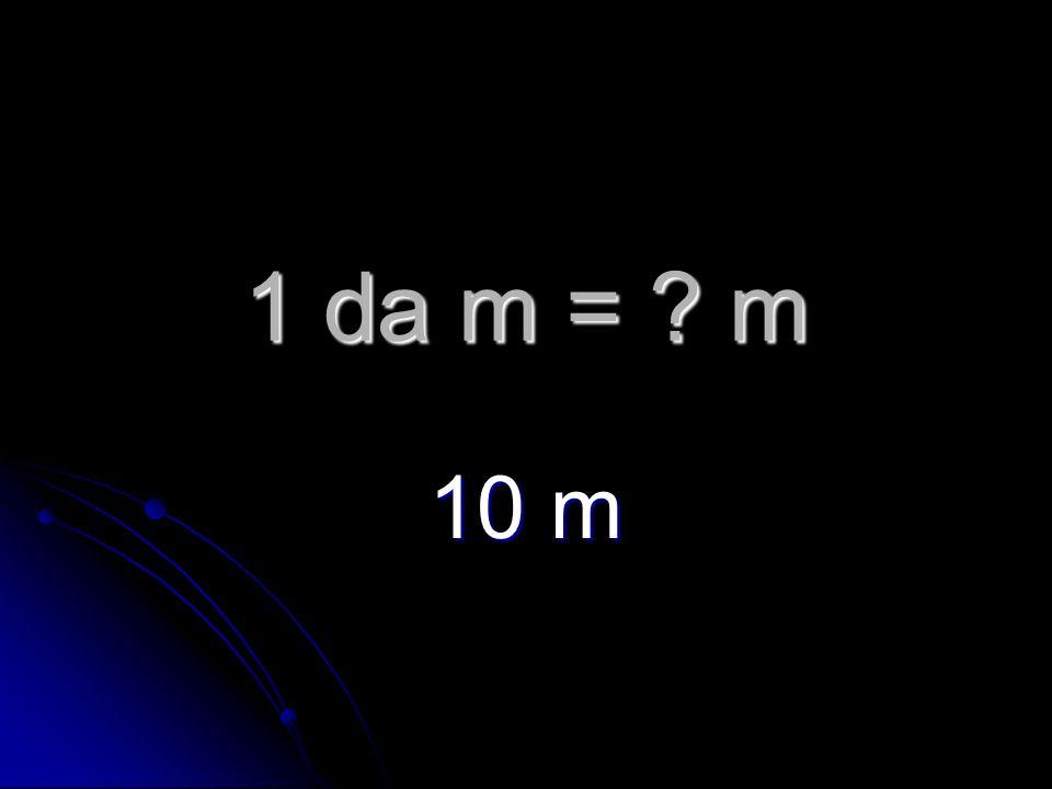 1 m = ? cm 100 c m