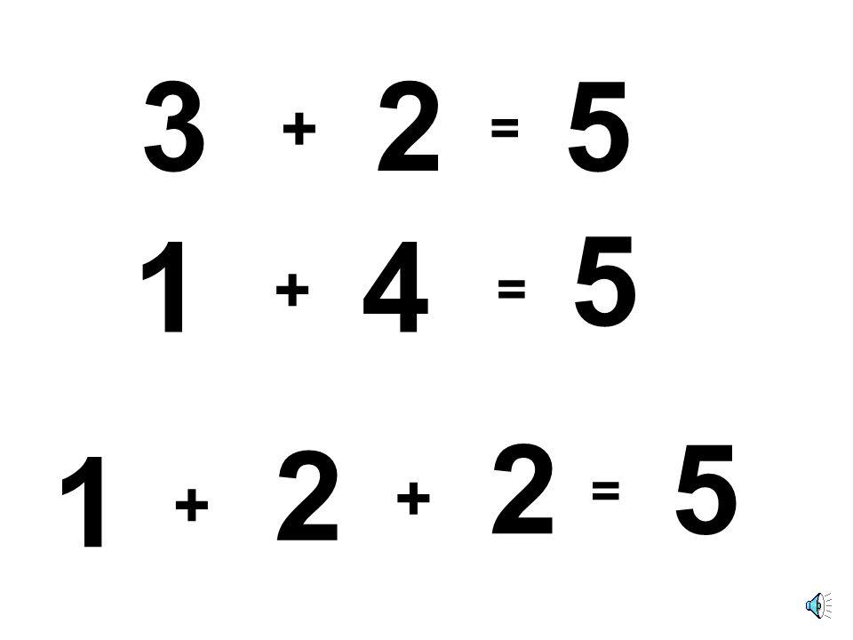 43 + = 1 1 + 3 = 4 2 + 2 = 4