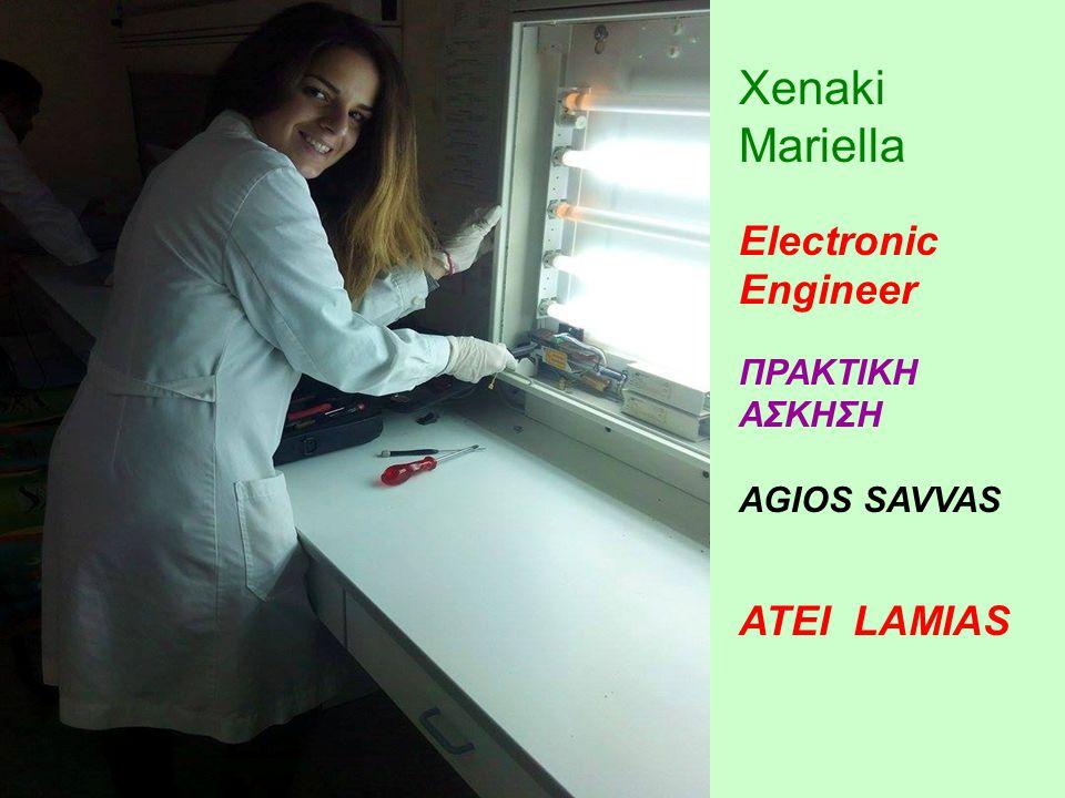 Xenaki Mariella Electronic Engineer ΠΡΑΚΤΙΚΗ ΑΣΚΗΣΗ AGIOS SAVVAS ATEI LAMIAS