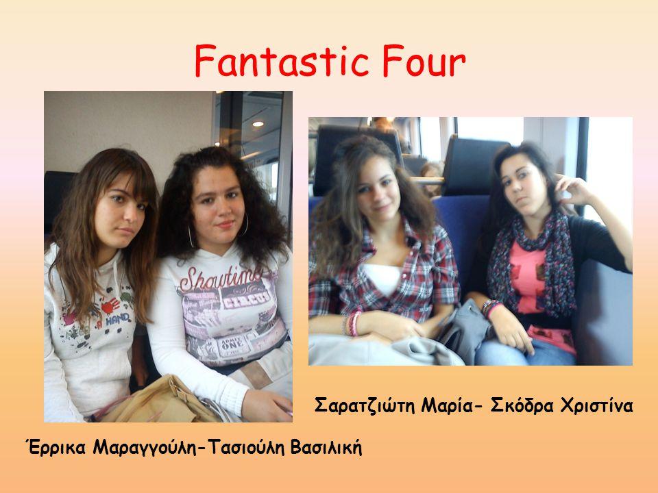 Fantastic Four Έρρικα Μαραγγούλη-Τασιούλη Βασιλική Σαρατζιώτη Μαρία- Σκόδρα Χριστίνα
