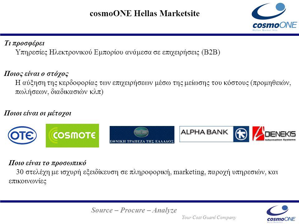 Source – Procure – Analyze Your Cost Guard Company cosmoONE Hellas Marketsite Τι προσφέρει Υπηρεσίες Ηλεκτρονικού Εμπορίου ανάμεσα σε επιχειρήσεις (Β2