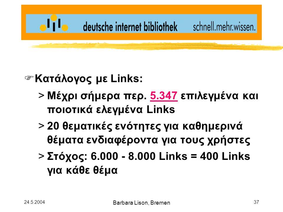24.5.2004 Barbara Lison, Bremen 37  Κατάλογος με Links: >Μέχρι σήμερα περ.