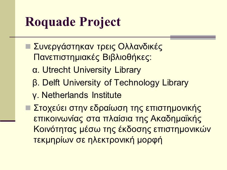 Roquade Project Συνεργάστηκαν τρεις Ολλανδικές Πανεπιστημιακές Βιβλιοθήκες: α.