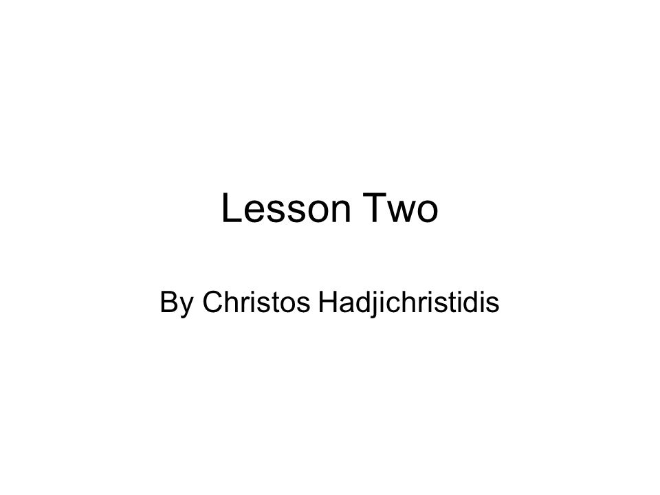 Lesson Two By Christos Hadjichristidis