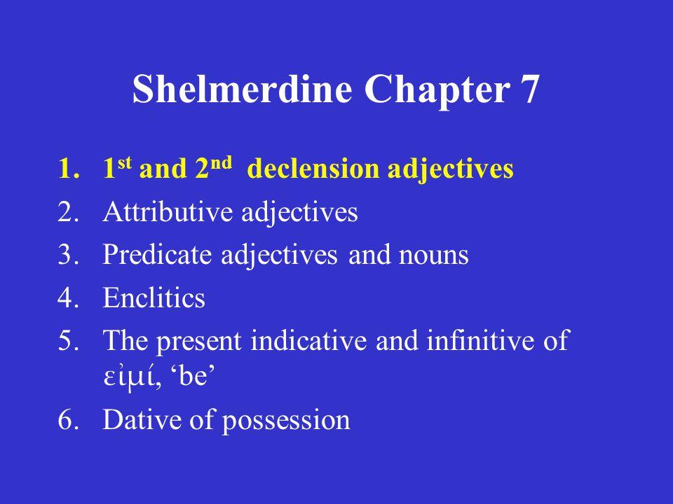 Shelmerdine Chapter 7 Proclitics 8: The conjunction εἰ if is proclitic.