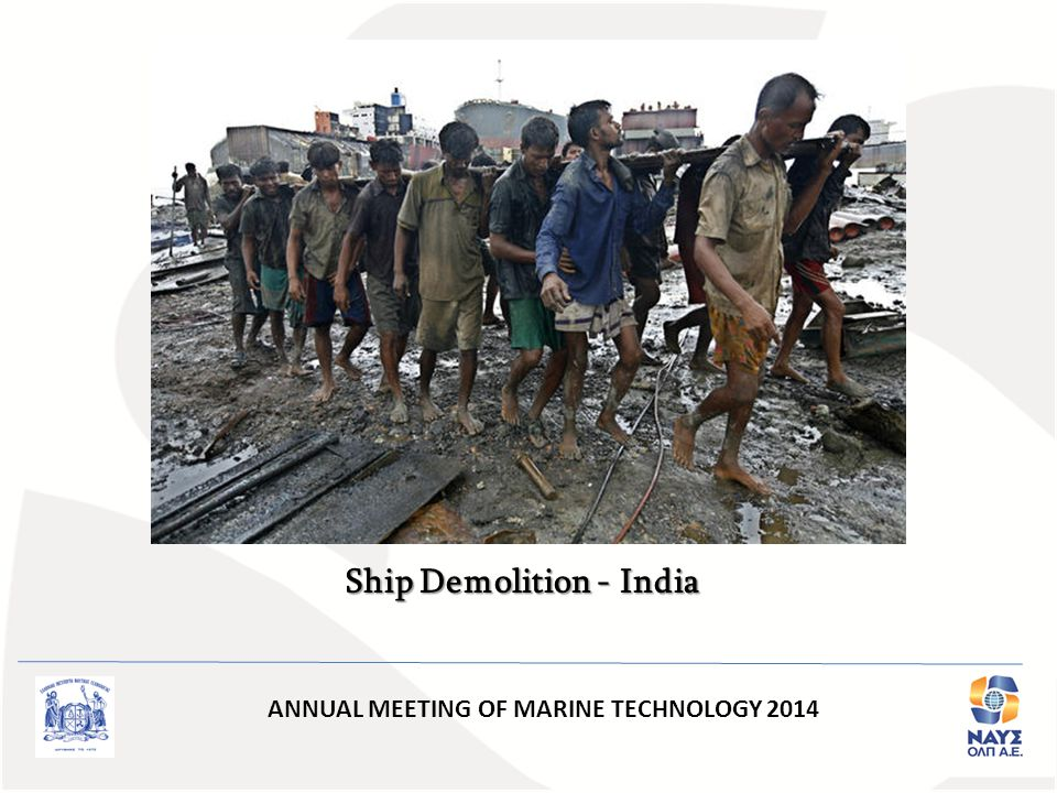ANNUAL MEETING OF MARINE TECHNOLOGY 2014 Ship Demolition - India