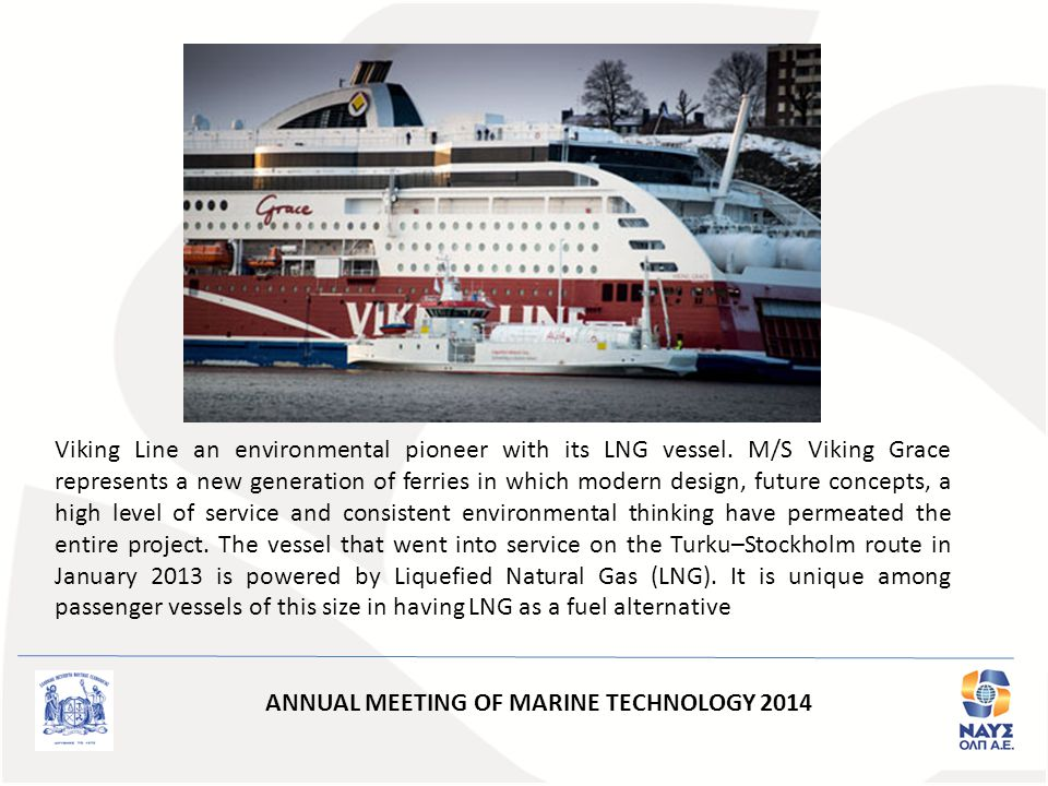 Viking Line an environmental pioneer with its LNG vessel. M/S Viking Grace represents a new generation of ferries in which modern design, future conce