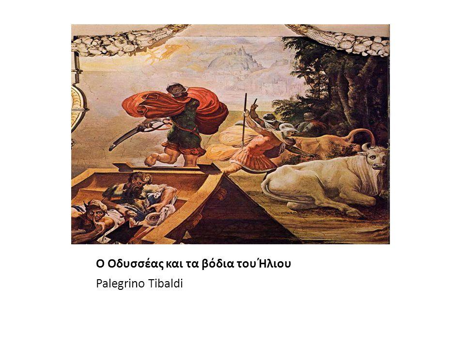 Ο Οδυσσέας και τα βόδια του Ήλιου Palegrino Tibaldi