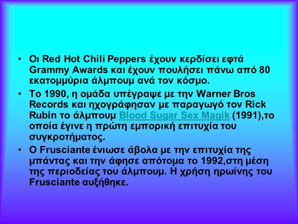 Οι Red Hot Chili Peppers έχουν κερδίσει εφτά Grammy Awards και έχουν πουλήσει πάνω από 80 εκατομμύρια άλμπουμ ανά τον κόσμο.