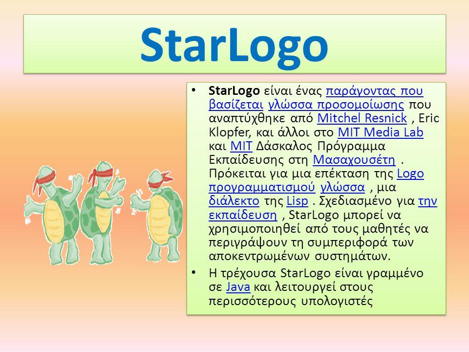 StarLogo StarLogo είναι ένας παράγοντας που βασίζεται γλώσσα προσομοίωσης που αναπτύχθηκε από Mitchel Resnick, Eric Klopfer, και άλλοι στο MIT Media Lab και MIT Δάσκαλος Πρόγραμμα Εκπαίδευσης στη Μασαχουσέτη.