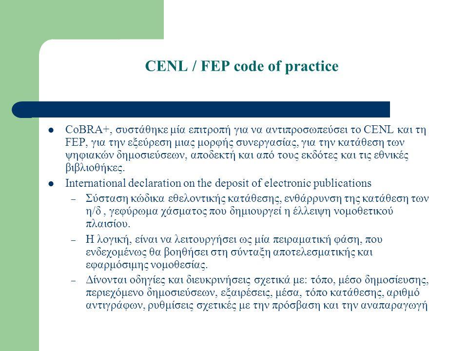 CENL / FEP code of practice CoBRA+, συστάθηκε μία επιτροπή για να αντιπροσωπεύσει το CENL και τη FEP, για την εξεύρεση μιας μορφής συνεργασίας, για τη