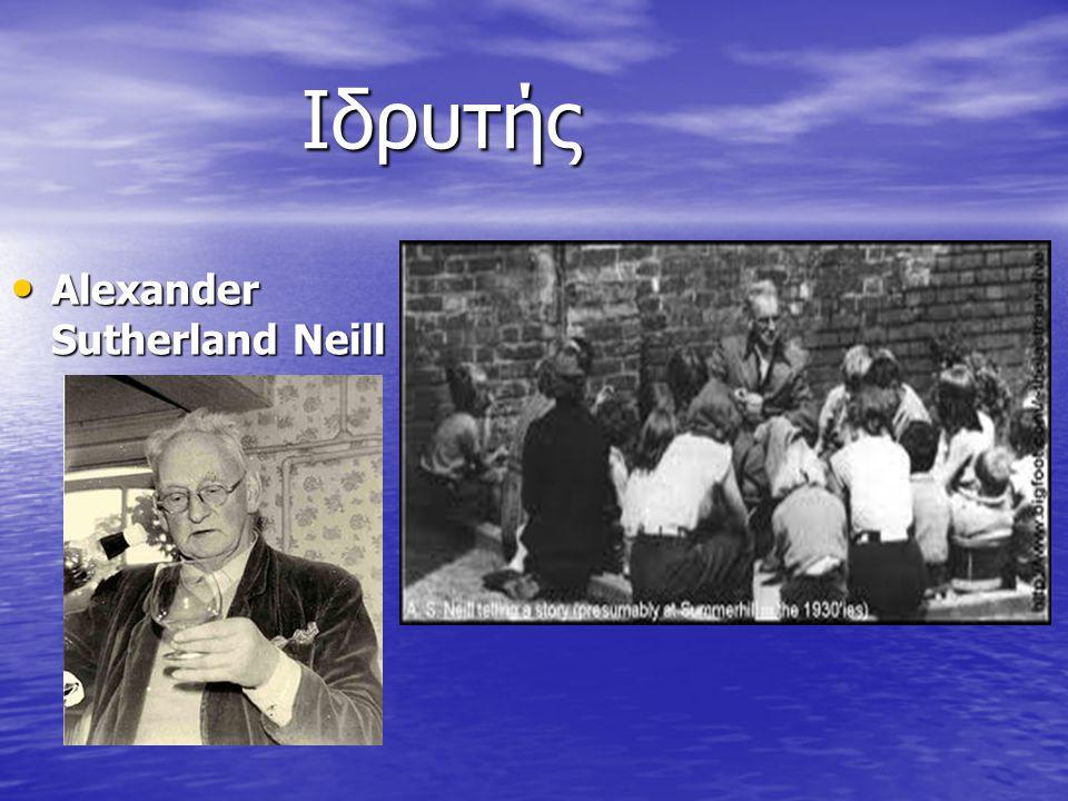Ιδρυτής Alexander Sutherland Neill