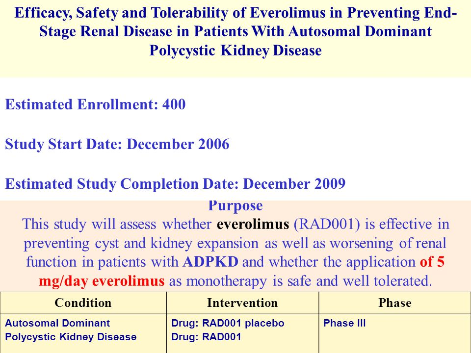 Efficacy, Safety and Tolerability of Everolimus in Preventing End- Stage Renal Disease in Patients With Autosomal Dominant Polycystic Kidney Disease This study is currently recruiting participants.
