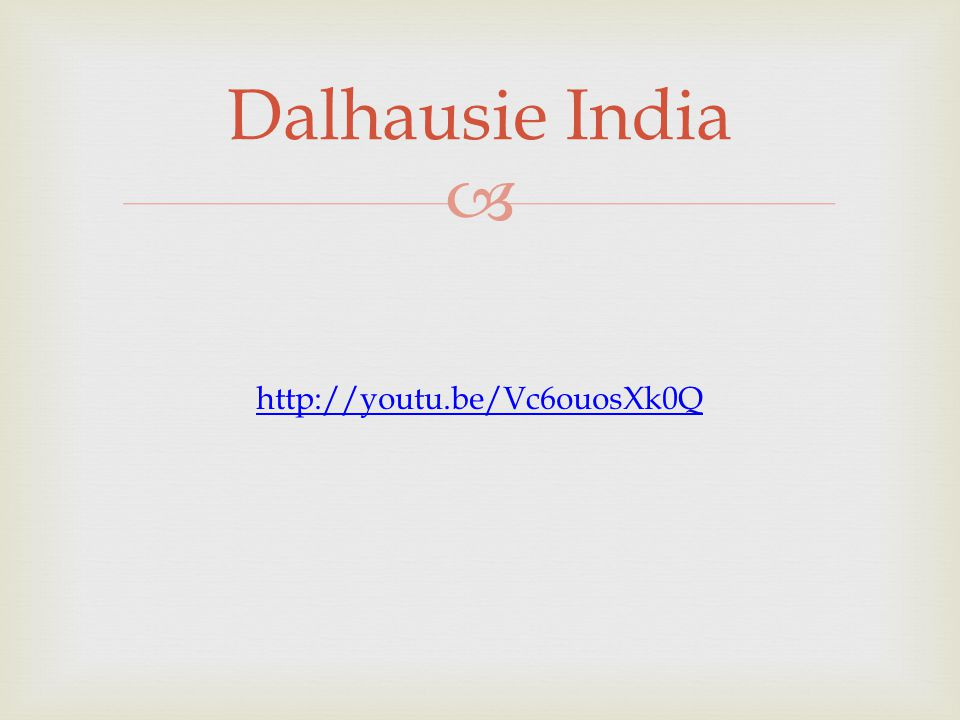  http://youtu.be/Vc6ouosXk0Q Dalhausie India