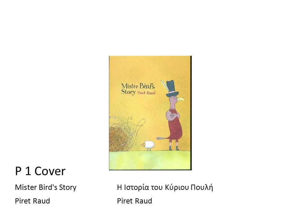 P 1 Cover Mister Bird s StoryΗ Ιστορία του Κύριου ΠουλήPiret Raud