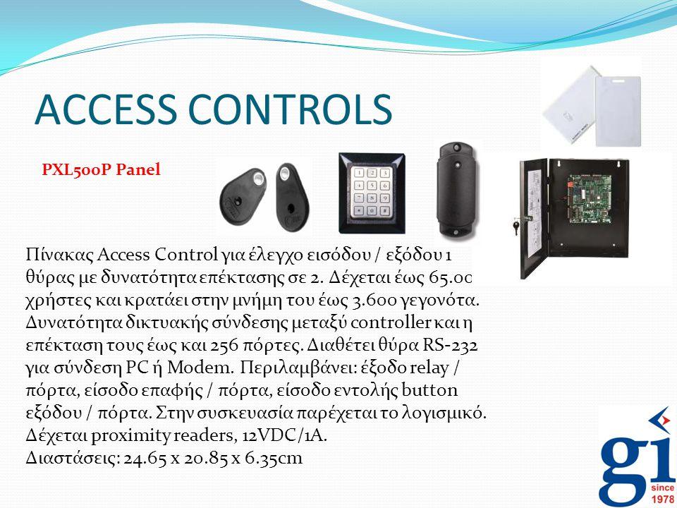 ACCESS CONTROLS Πίνακας Access Control για έλεγχο εισόδου / εξόδου 1 θύρας με δυνατότητα επέκτασης σε 2. Δέχεται έως 65.000 χρήστες και κρατάει στην μ
