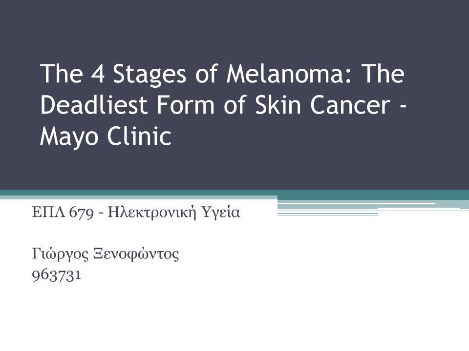 Η παρουσίαση έχει γίνει για το σκοπό εργασίας του μαθήματος Ηλεκτρονική Υγεία Χρησιμοποιήθηκε το βίντεο με θέμα τα 4 στάδια μελανώματος, την πιο συνηθισμένη αιτία του καρκίνου.