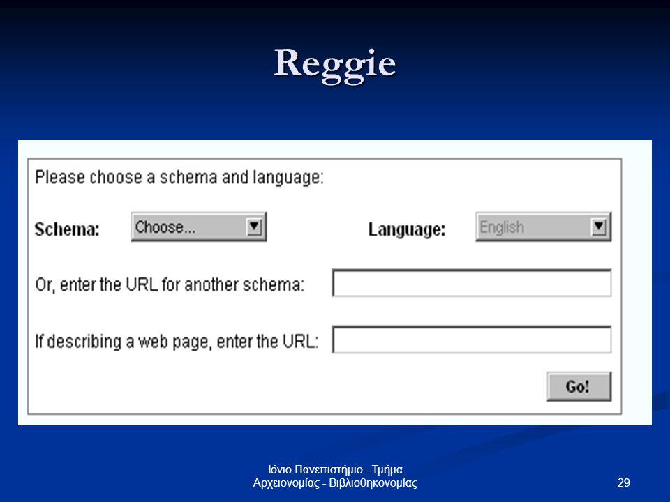 30 Ιόνιο Πανεπιστήμιο - Τμήμα Αρχειονομίας - Βιβλιοθηκονομίας Reggie