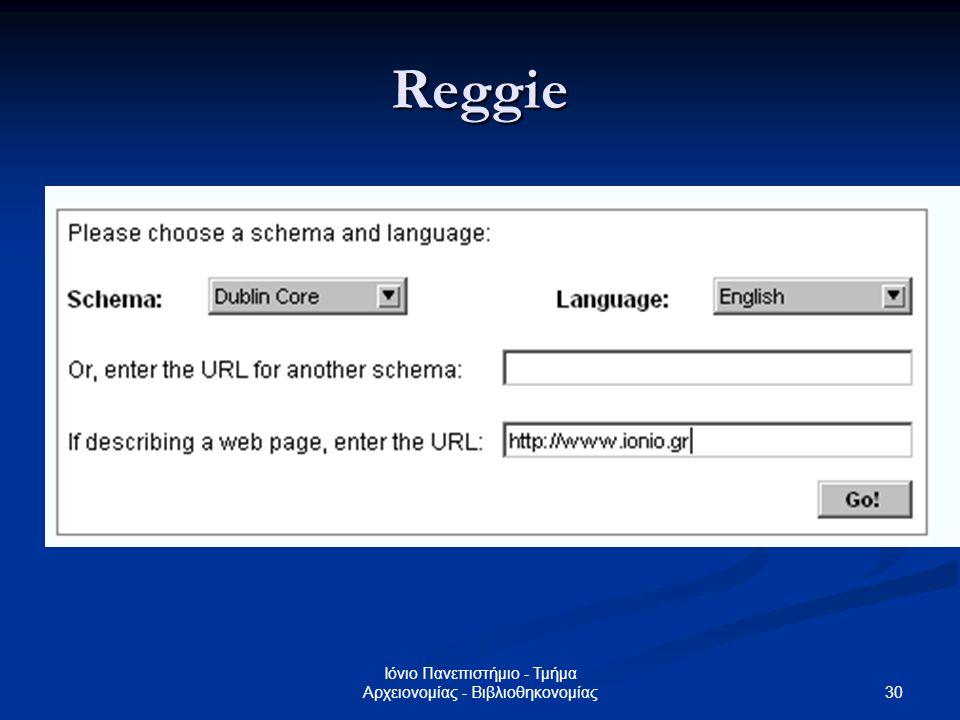 31 Ιόνιο Πανεπιστήμιο - Τμήμα Αρχειονομίας - Βιβλιοθηκονομίας Reggie