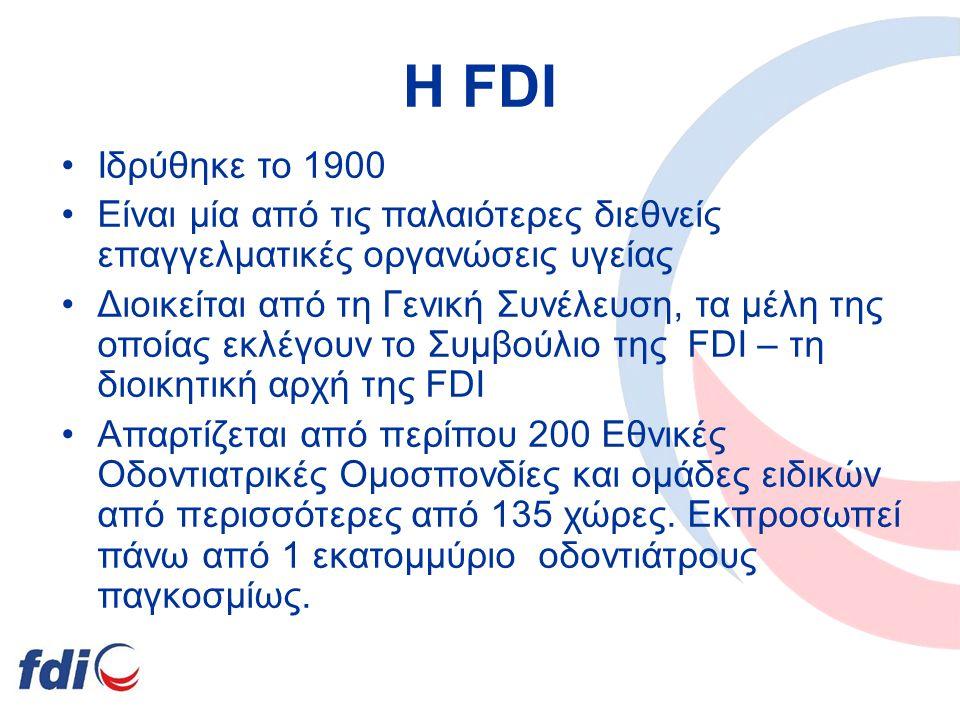 Η FDI Ιδρύθηκε το 1900 Είναι μία από τις παλαιότερες διεθνείς επαγγελματικές οργανώσεις υγείας Διοικείται από τη Γενική Συνέλευση, τα μέλη της οποίας