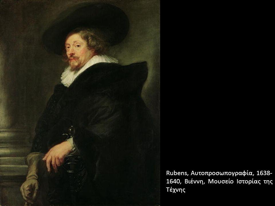 Rubens, Αυτοπροσωπογραφία, 1638- 1640, Βιέννη, Μουσείο Ιστορίας της Τέχνης