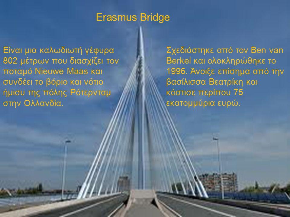 Είναι μια καλωδιωτή γέφυρα 802 μέτρων που διασχίζει τον ποταμό Nieuwe Maas και συνδέει το βόριο και νότιο ήμισυ της πόλης Ρότερνταμ στην Ολλανδία. Σχε