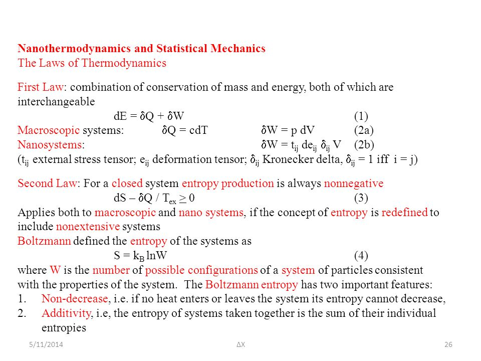 5/11/2014ΔΧ Nanothermodynamics and Statistical Mechanics The Laws of Thermodynamics First Law: combination of conservation of mass and energy, both of