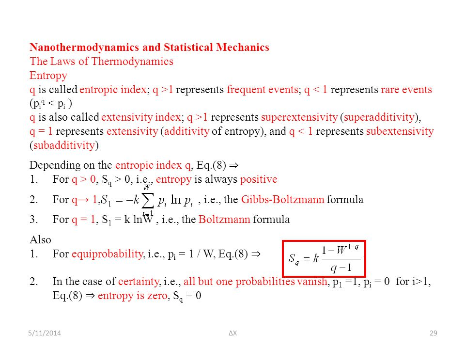 5/11/2014ΔΧ Nanothermodynamics and Statistical Mechanics The Laws of Thermodynamics Entropy q is called entropic index; q >1 represents frequent event