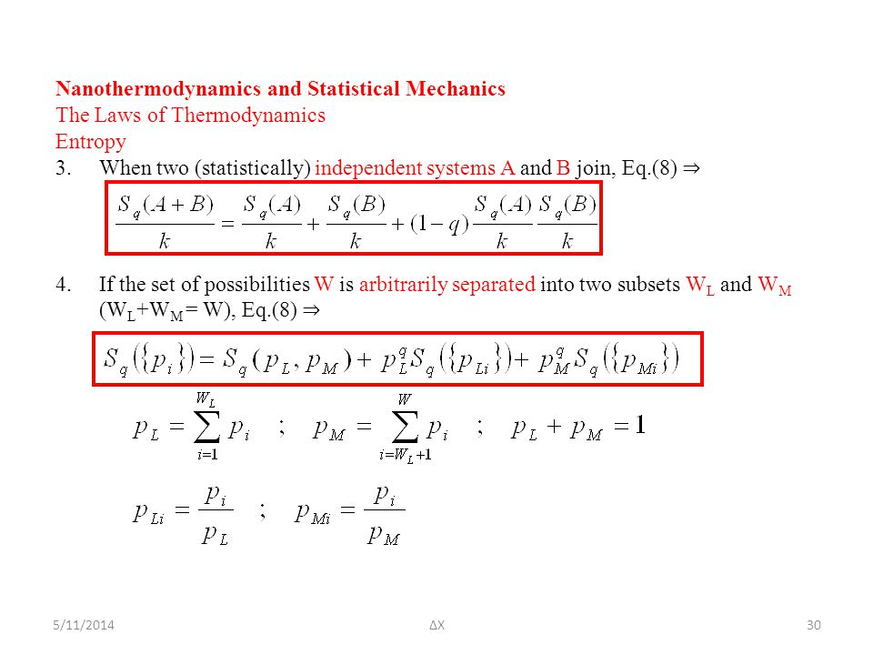 5/11/2014ΔΧ Nanothermodynamics and Statistical Mechanics The Laws of Thermodynamics Entropy 3.When two (statistically) independent systems A and B joi