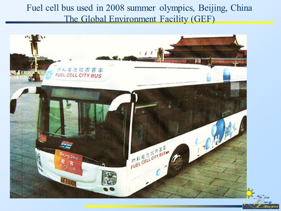 Fuel cell bus used in 2008 summer olympics, Beijing, China The Global Environment Facility (GEF)