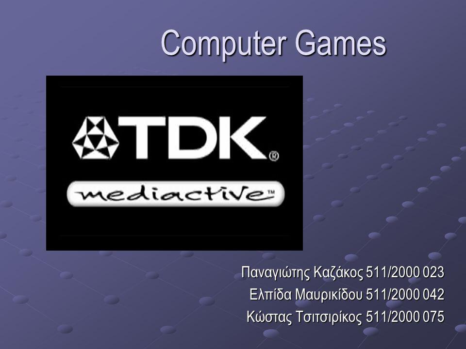 Computer Games Παναγιώτης Καζάκος 511/2000 023 Ελπίδα Μαυρικίδου 511/2000 042 Κώστας Τσιτσιρίκος 511/2000 075