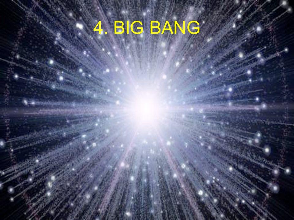 4. BIG BANG