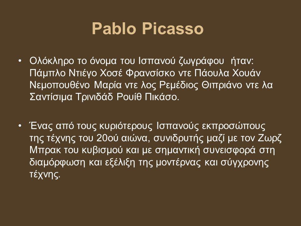 Pablo Picasso Ολόκληρο το όνομα του Ισπανού ζωγράφου ήταν: Πάμπλο Ντιέγο Χοσέ Φρανσίσκο ντε Πάουλα Χουάν Νεμοπουθένο Μαρία ντε λος Ρεμέδιος Θιπριάνο ν