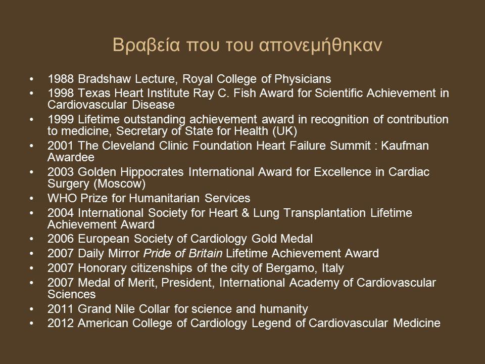 Βραβεία που του απονεμήθηκαν 1988 Bradshaw Lecture, Royal College of Physicians 1998 Texas Heart Institute Ray C. Fish Award for Scientific Achievemen