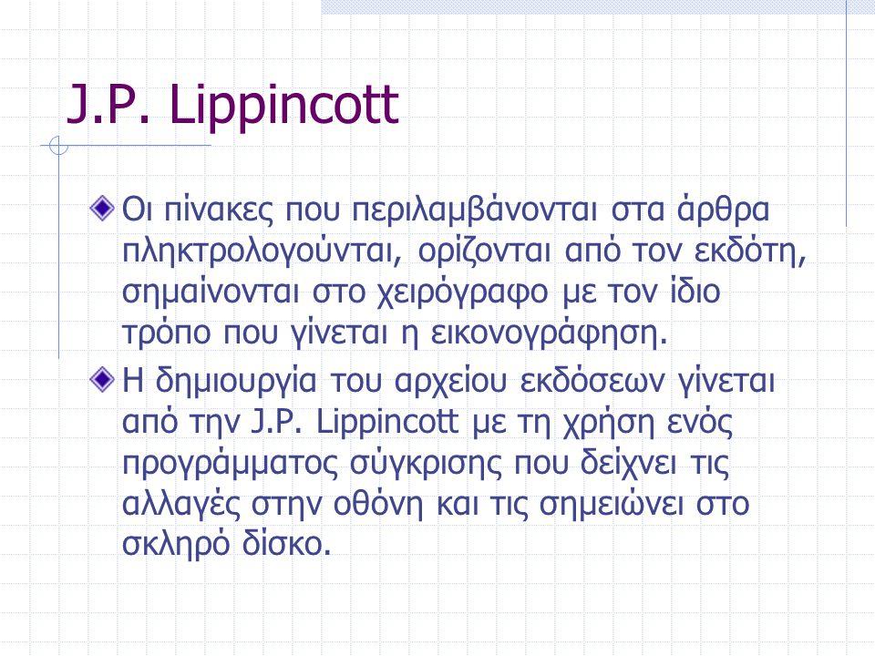 J.P. Lippincott Οι πίνακες που περιλαμβάνονται στα άρθρα πληκτρολογούνται, ορίζονται από τον εκδότη, σημαίνονται στο χειρόγραφο με τον ίδιο τρόπο που