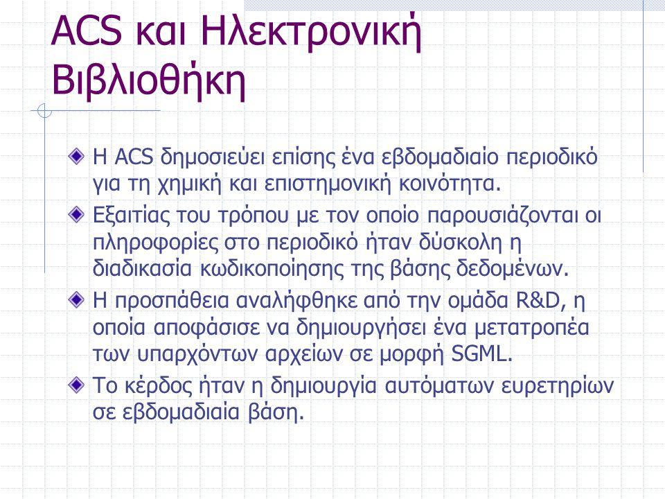 ACS και Ηλεκτρονική Βιβλιοθήκη Η ACS δημοσιεύει επίσης ένα εβδομαδιαίο περιοδικό για τη χημική και επιστημονική κοινότητα. Εξαιτίας του τρόπου με τον