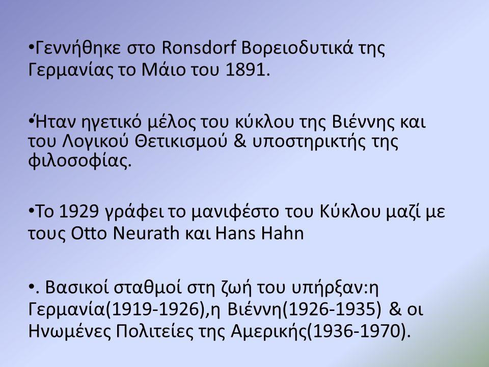 Γεννήθηκε στo Ronsdorf Βορειοδυτικά της Γερμανίας το Μάιο του 1891. Ήταν ηγετικό μέλος του κύκλου της Βιέννης και του Λογικού Θετικισμού & υποστηρικτή