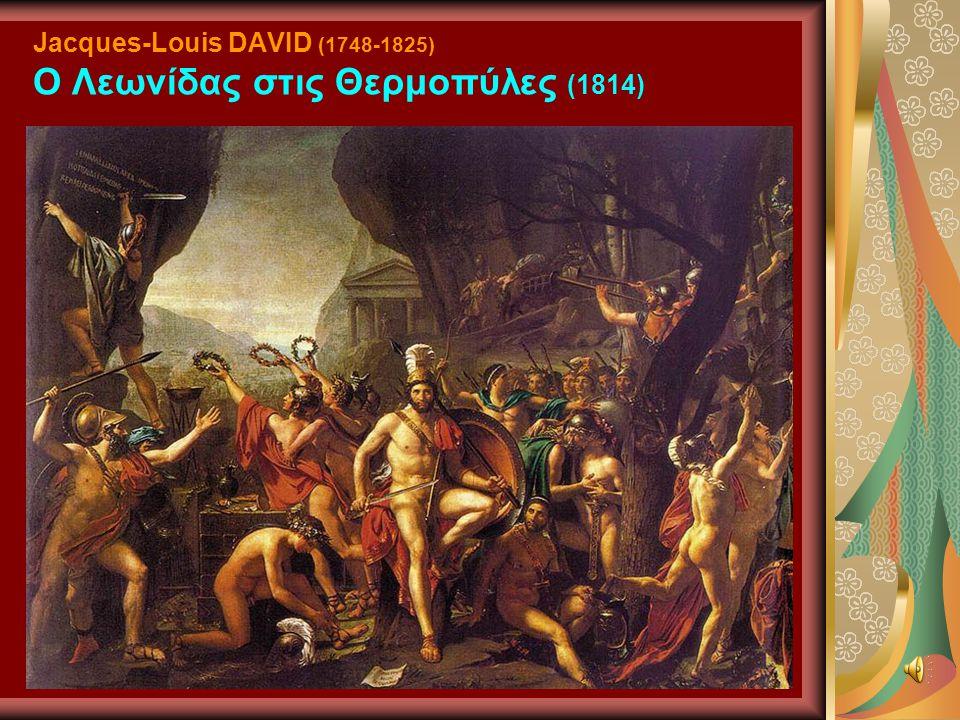 Jacques-Louis DAVID (1748-1825) Ο Λεωνίδας στις Θερμοπύλες (1814)
