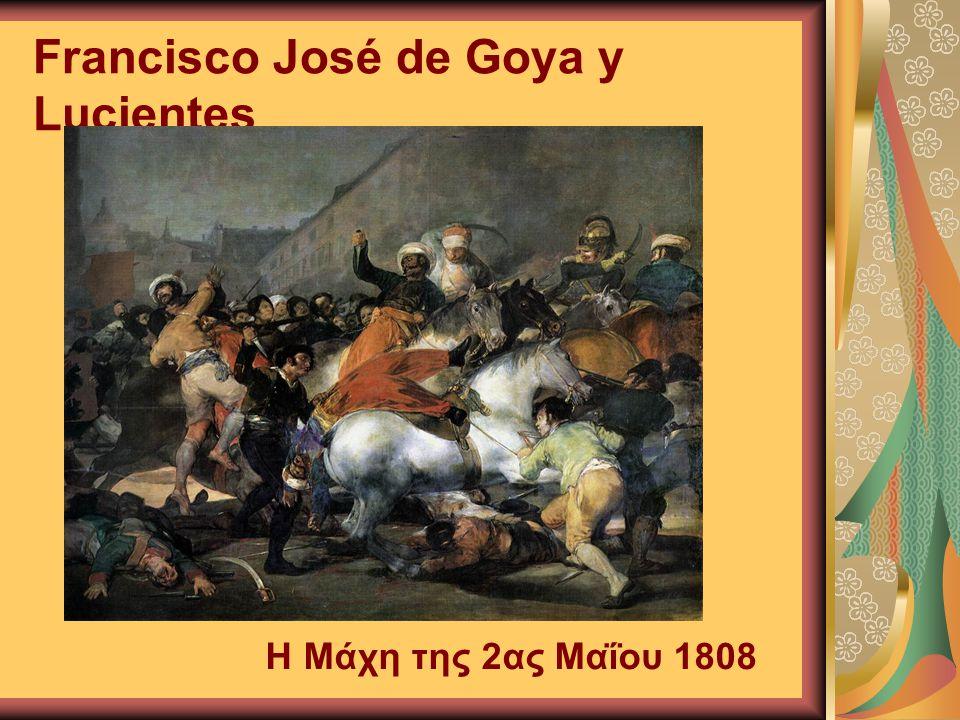 Francisco José de Goya y Lucientes Η Μάχη της 2ας Μαΐου 1808