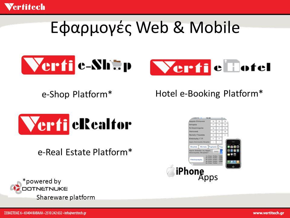 Εφαρμογές Web & Mobile e-Shop Platform* Hotel e-Booking Platform* e-Real Estate Platform* Apps *powered by Shareware platform