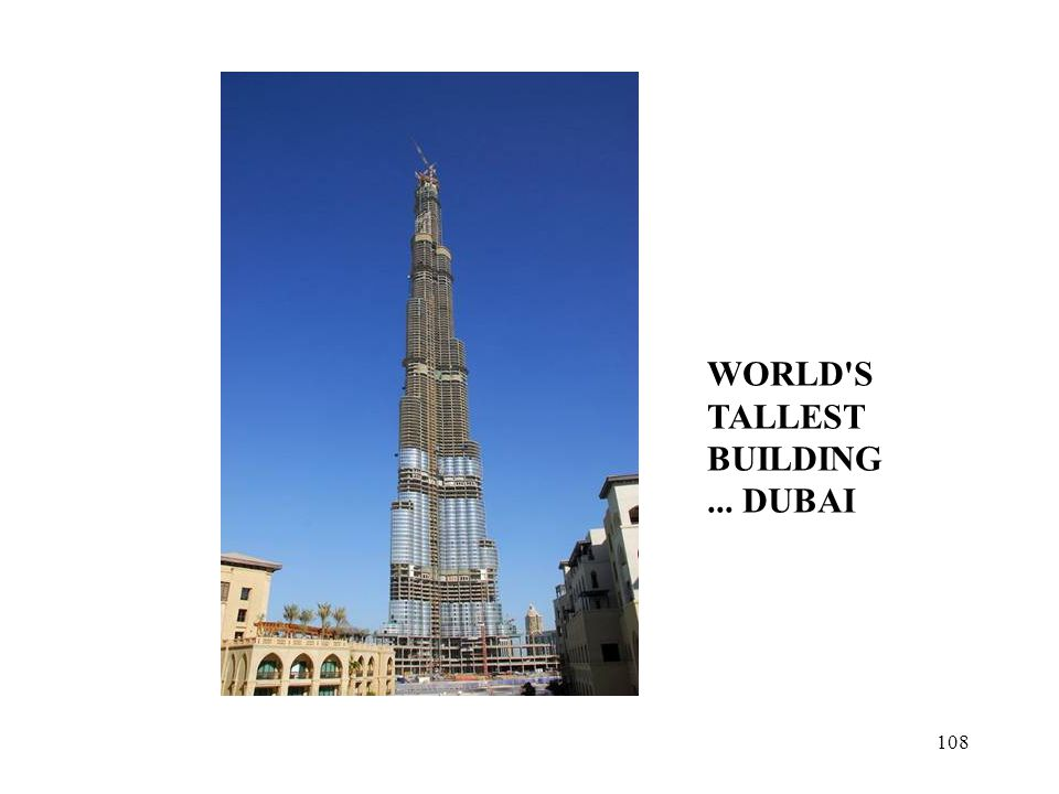 108 WORLD S TALLEST BUILDING... DUBAI