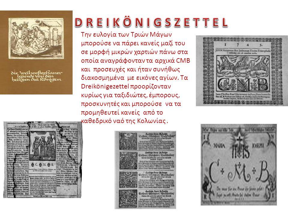 Την ευλογία των Τριών Μάγων μπορούσε να πάρει κανείς μαζί του σε μορφή μικρών χαρτιών πάνω στα οποία αναγράφονταν τα αρχικά CΜB και προσευχές και ήταν