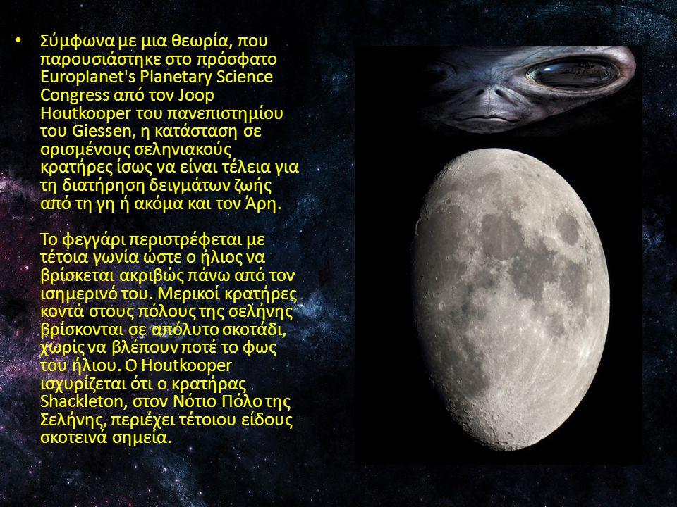 Σύμφωνα με μια θεωρία, που παρουσιάστηκε στο πρόσφατο Europlanet s Planetary Science Congress από τον Joop Houtkooper του πανεπιστημίου του Giessen, η κατάσταση σε ορισμένους σεληνιακούς κρατήρες ίσως να είναι τέλεια για τη διατήρηση δειγμάτων ζωής από τη γη ή ακόμα και τον Άρη.